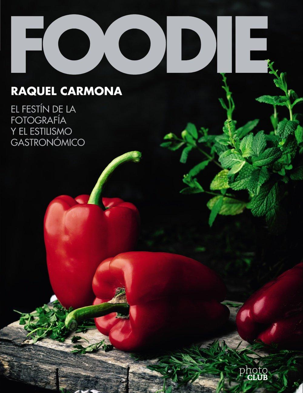 Foodie libro de Raquel Carmona